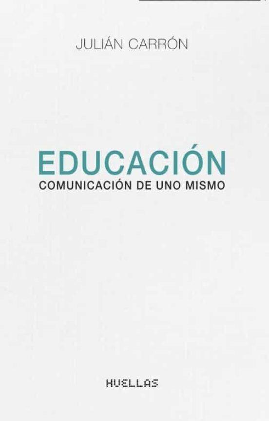 EDUCACIÓN. COMUNICACIÓN DE UNO MISMO.