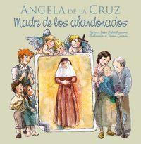 Ángela de la Cruz, Madre de los abandonados