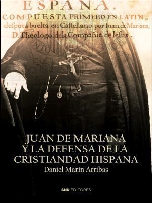 Juan de Mariana y la defensa de la cristiandad hispana