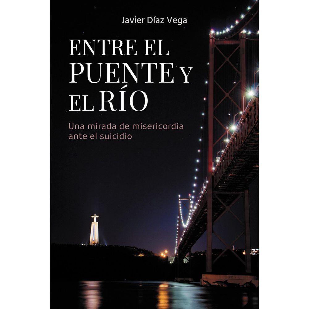 ENTRE EL PUENTE Y EL RIO