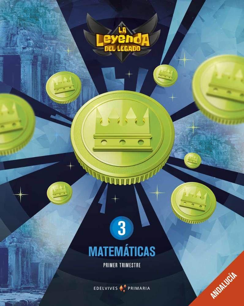 MATEMÁTICAS 3ºPRIMARIA. LA LEYENDA DEL LEGADO 2019