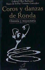 COROS Y DANZAS DE RONDA. HISTORIA Y TRAYECTORIA