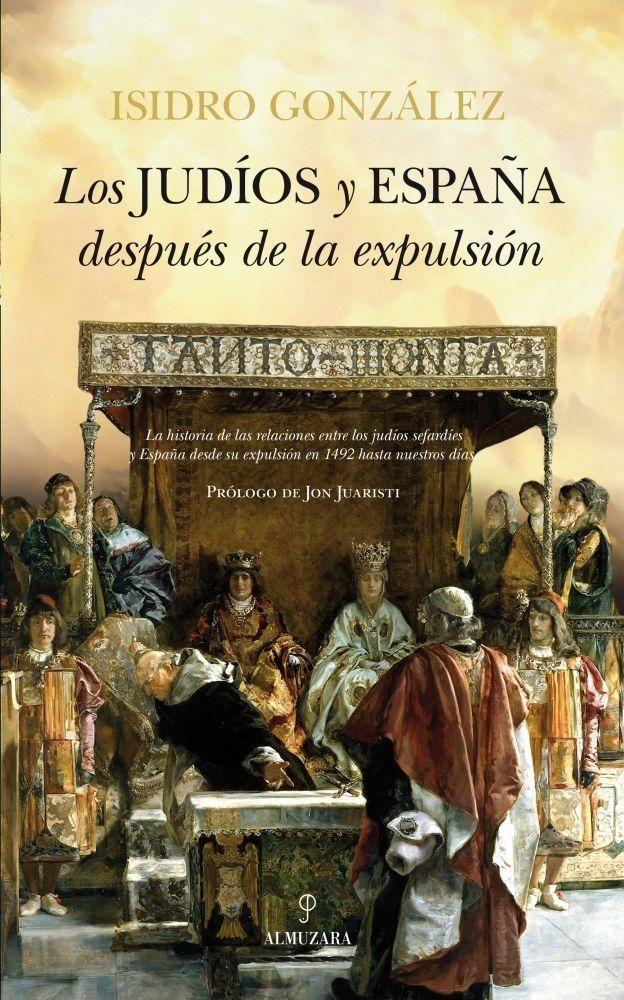 LOS JUDÍOS Y ESPAÑA DESDE LA EXPULSIÓN