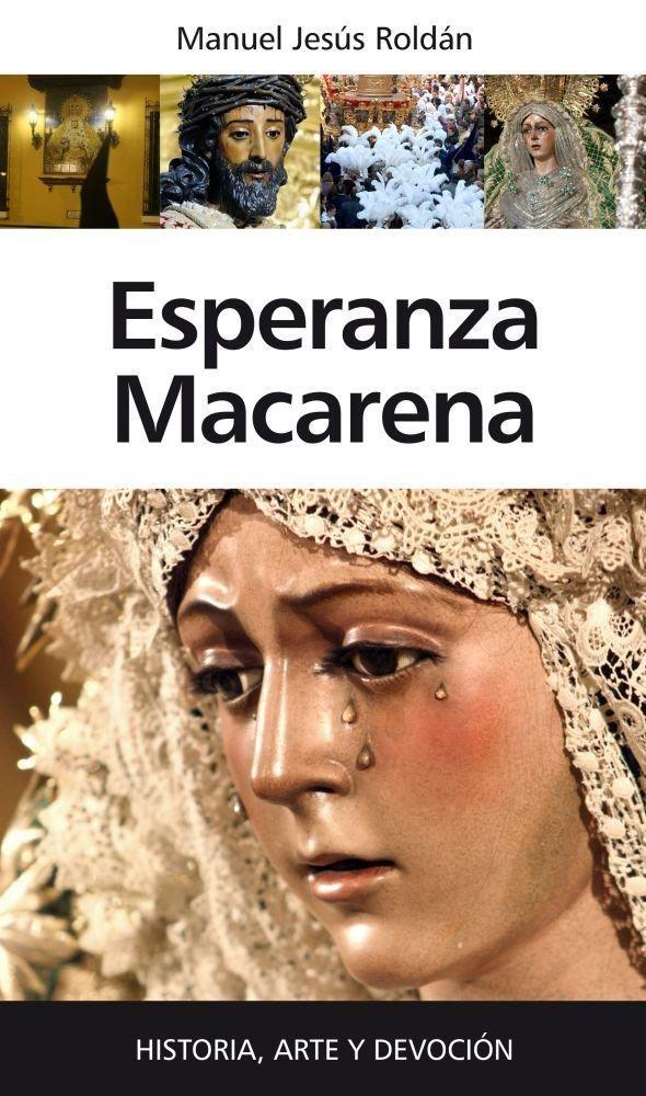 ESPERANZA MACARENA. HISTORIA, ARTE Y DEVOCIÓN