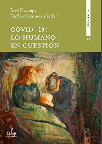 COVID 19: LO HUMANO EN CUESTION