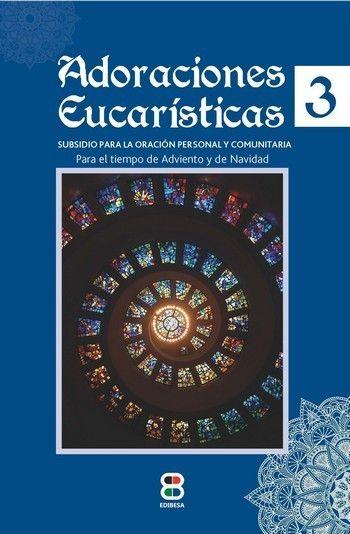 ADORACIONES EUCARÍSTICAS 3. ADVIENTO Y NAVIDAD
