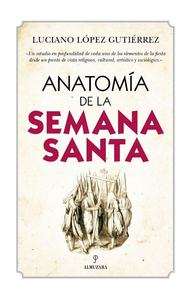ANATOMÍA DE LA SEMANA SANTA