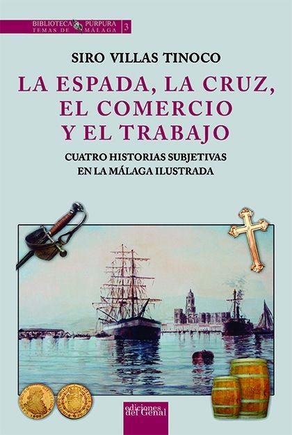 LA ESPADA, LA CRUZ, EL COMERCIO Y EL TRABAJO