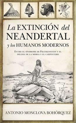 LA EXTINCIÓN DEL NEANDERTAL Y LOS HUMANOS MODERNOS. NOVEDAD 2020