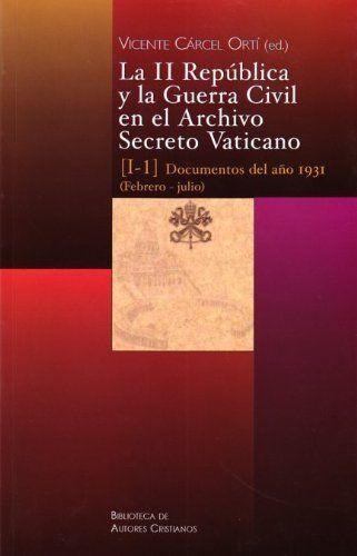 La II República y la Guerra Civil en el Archivo Secreto Vaticano. VII. Documentos del año 1939 (enero-mayo) y Apéndices.