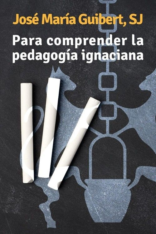 Para comprender la pedagogía ignaciana