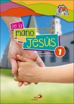 DE LA MANO CON JESÚS (1) NOS PREPARAMOS PARA LA COMUNIÓN
