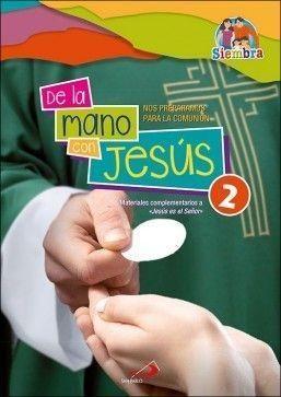 DE LA MANO CON JESÚS (2) NOS PREPARAMOS PARA LA COMUNIÓN