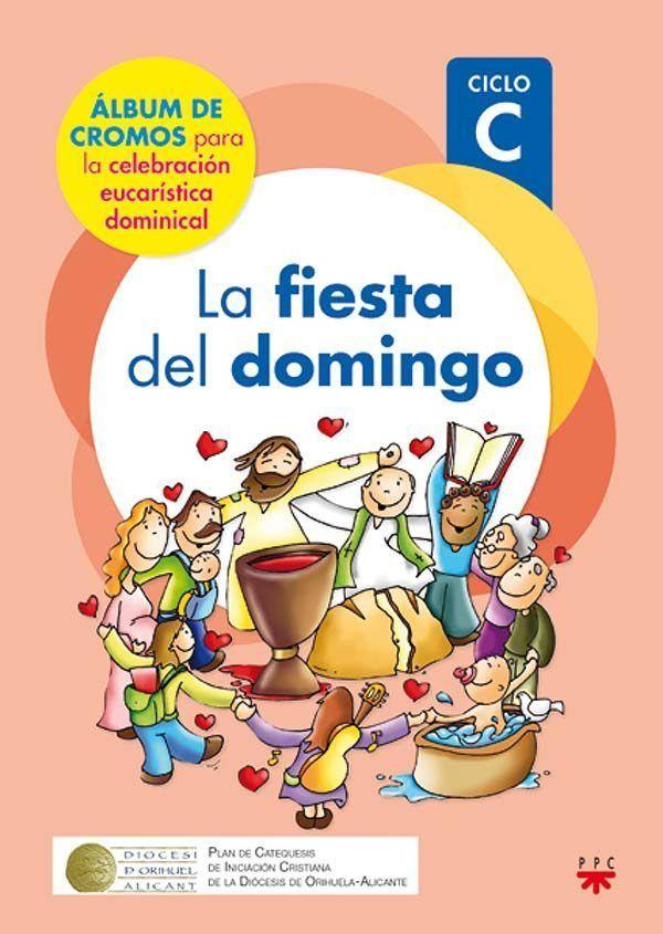 LA FIESTA DEL DOMINGO. CICLO C. 2018 - 2019