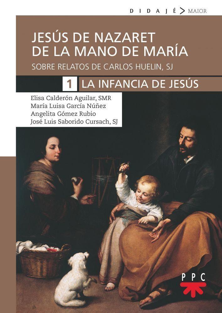 Jesús de Nazaret de la mano de María (1)