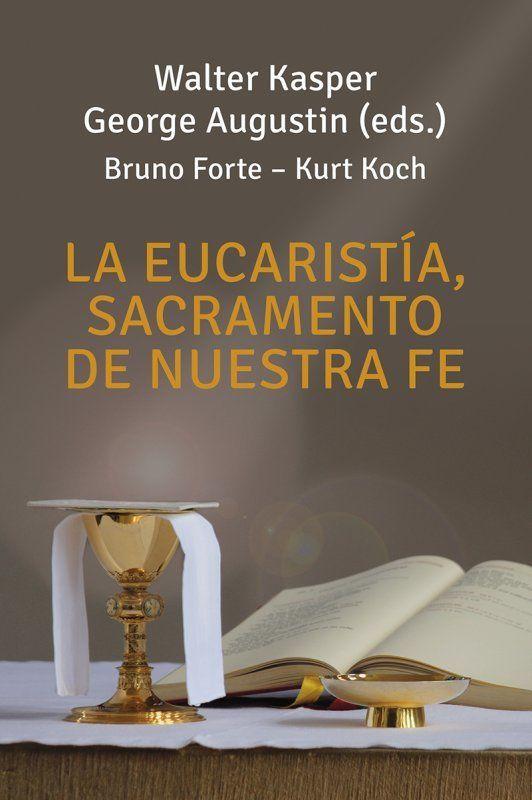 La eucaristía, sacramento de nuestra fe