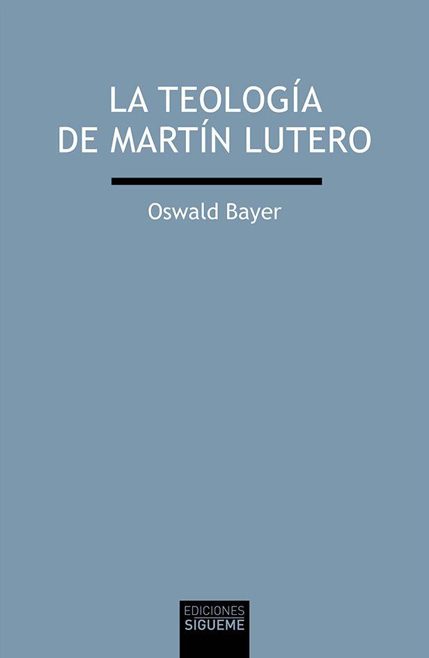 La teología de Martín Lutero