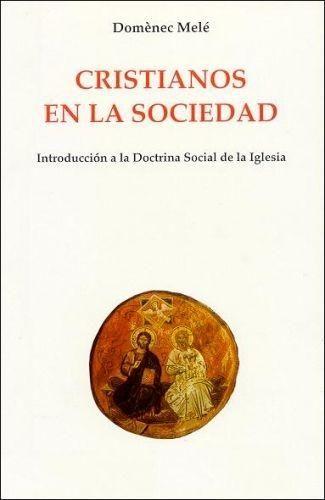 CRISTIANOS EN LA SOCIEDAD. 6ª EDICIÓN ACTUALIZADA