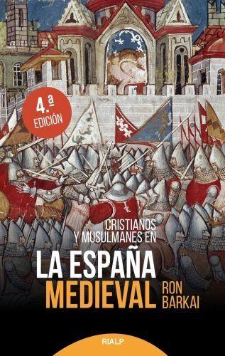 Cristianos y musulmanes en la España medieval