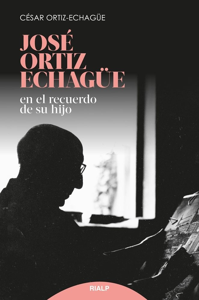 JOSE ORTIZ ECHAGUE EN EL RECUERDO DE SU HIJO