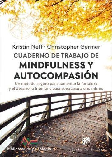 Cuaderno de trabajo de Mindfulness y Autocompasión