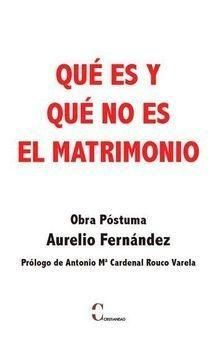 QUÉ ES Y QUÉ NO ES EL MATRIMONIO