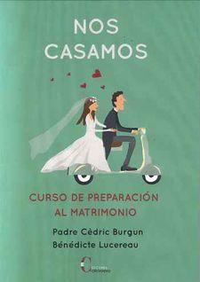 NOS CASAMOS. CURSO DE PREPARACIÓN AL MATRIMONIO