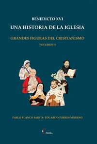 BENEDICTO XVI. UNA HISTORIA DE LA IGLESIA. VOLUMEN 2
