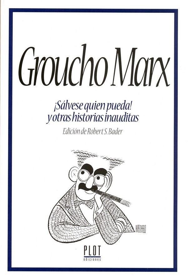 Groucho Marx. ¡Sálvese quien pueda!