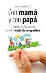 CON MAMÁ Y CON PAPÁ