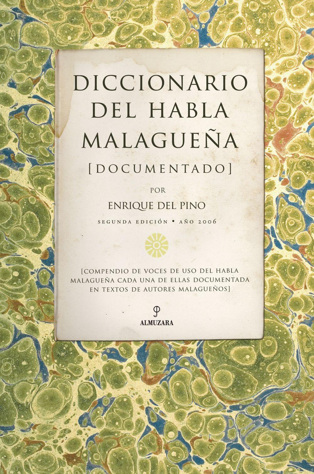 DICCIONARIO DEL HABLA MALAGUEÑA (DOCUMENTADO)