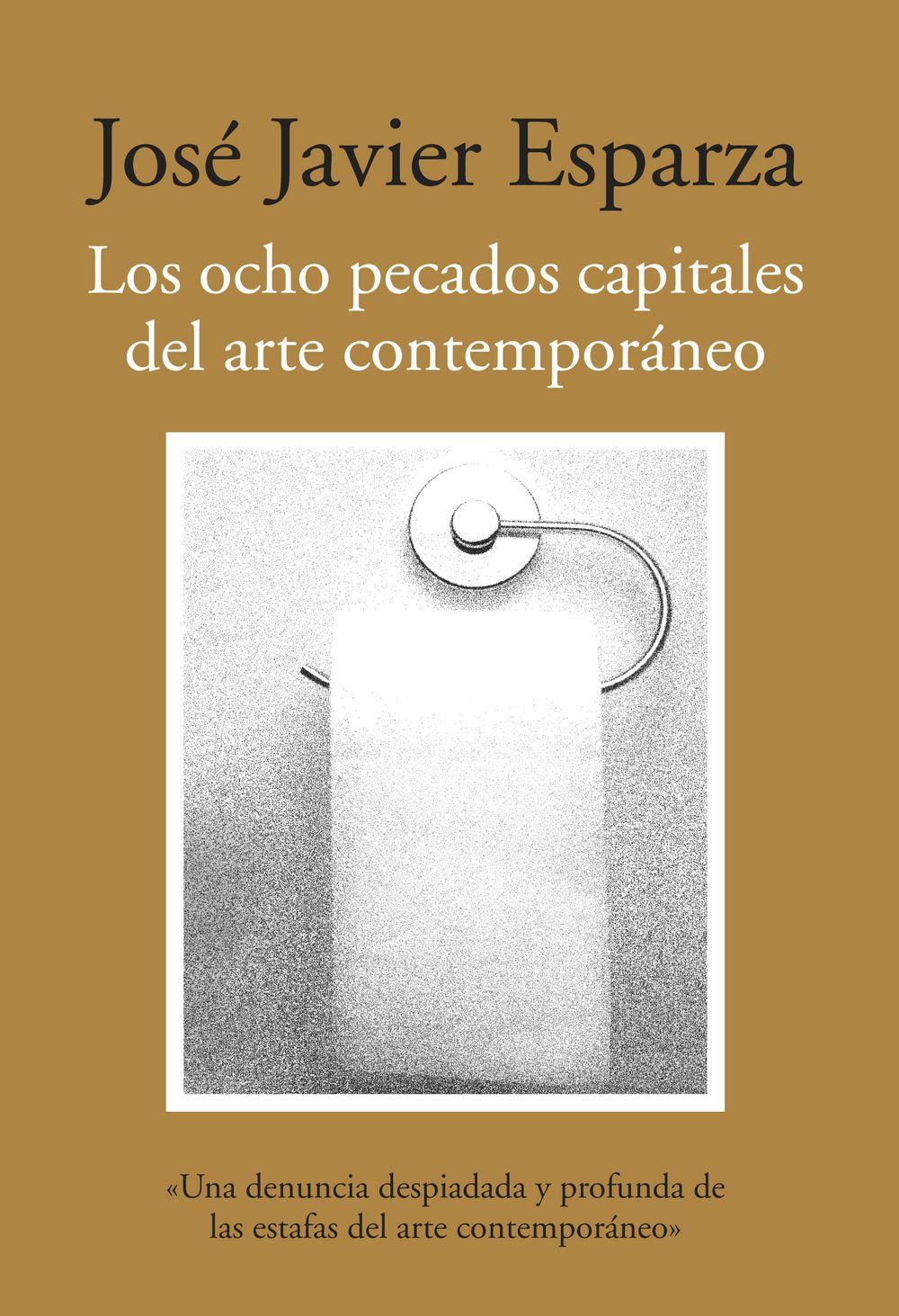 LOS OCHO PECADOS CAPITALES DEL ARTE CONTEMPORÁNEO