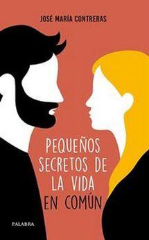 PEQUEÑOS SECRETOS DE LA VIDA EN COMÚN. UNA NUEVA EDICIÓN
