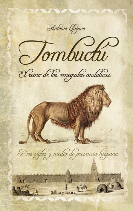 TOMBUCTÚ. EL REINO DE LOS RENEGADOS ANDALUCES