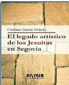 EL LEGADO ARTÍSTICO DE LOS JESUITAS EN SEGOVIA