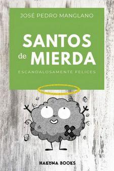 SANTOS DE MIERDA. ESCANDALOSAMENTE FELICES