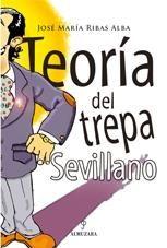 TEORÍA DEL TREPA SEVILLANO