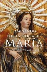 CAMINANDO POR LA TIERRA DE MARÍA