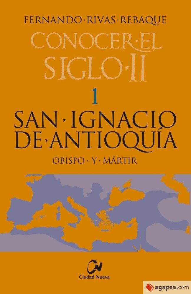 San Ignacio de Antioquía. Obispo y mártir