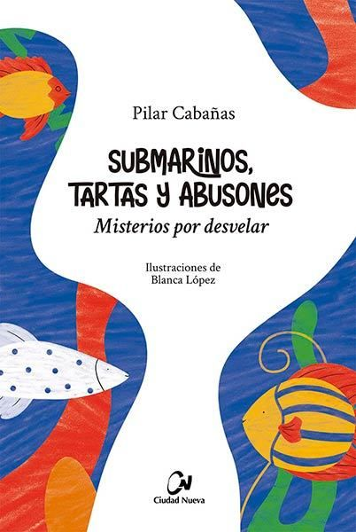 SUBMARINOS TARTAS Y ABUSONES. MISTERIOS POR DESVEL